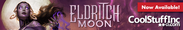 Order Eldritch Moon at CoolStuffInc.com today!