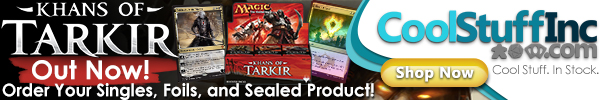 Order Khans of Tarkir boxes, packs, and singles at CoolStuffInc.com today!